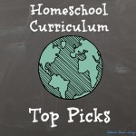 Homeschool Curriculum Top Picks