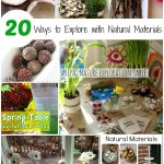 20 Ways to Explore Natural Materials in the Spring
