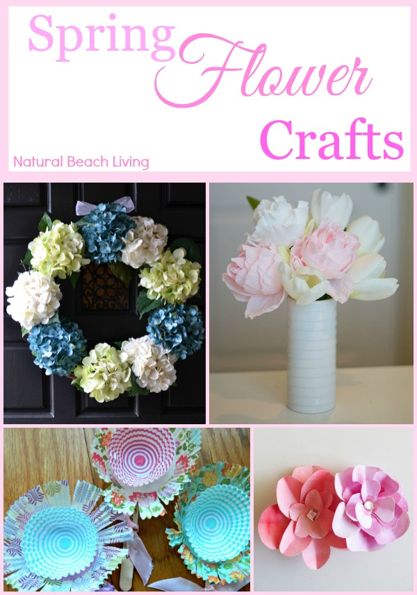 DIY Spring Flower Crafts, Mother's Day Crafts,Spring brings a variety of lovely colors, new beginnings, and new growth. www.naturalbeachliving.com