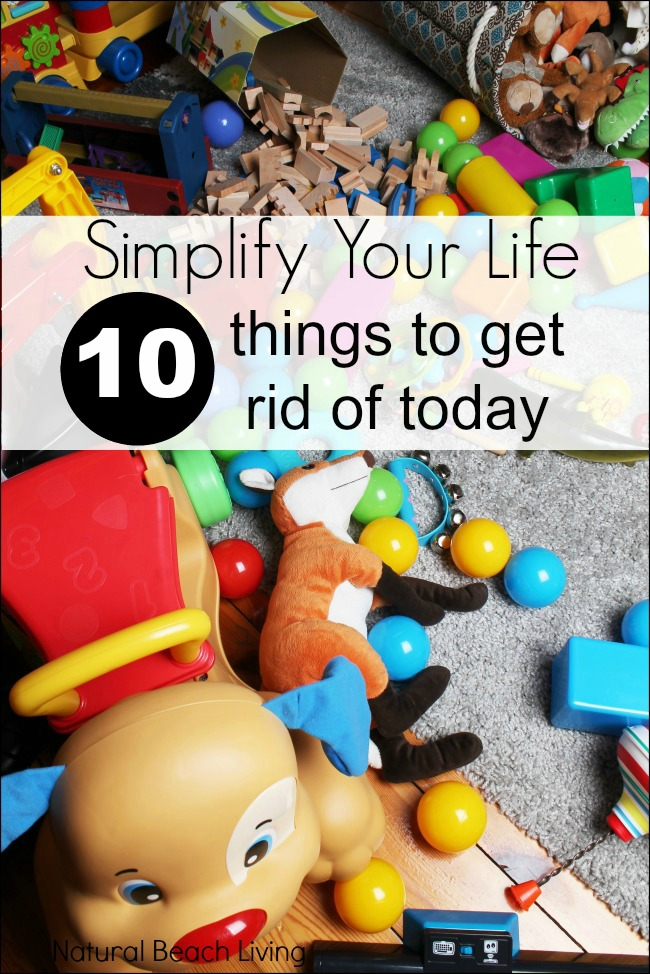 10 things to get rid of now, tips. A few things you can do to clear out your clutter and feel good about. Are you ready to simplify your life?