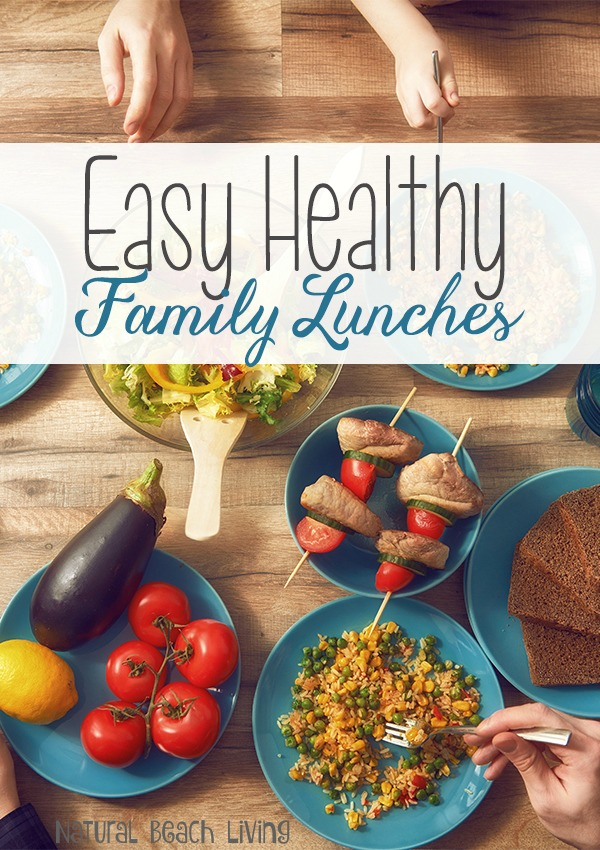 15 easy healthy family lunch ideas natural beach living easy healthy family cooking forumfinder Choice Image