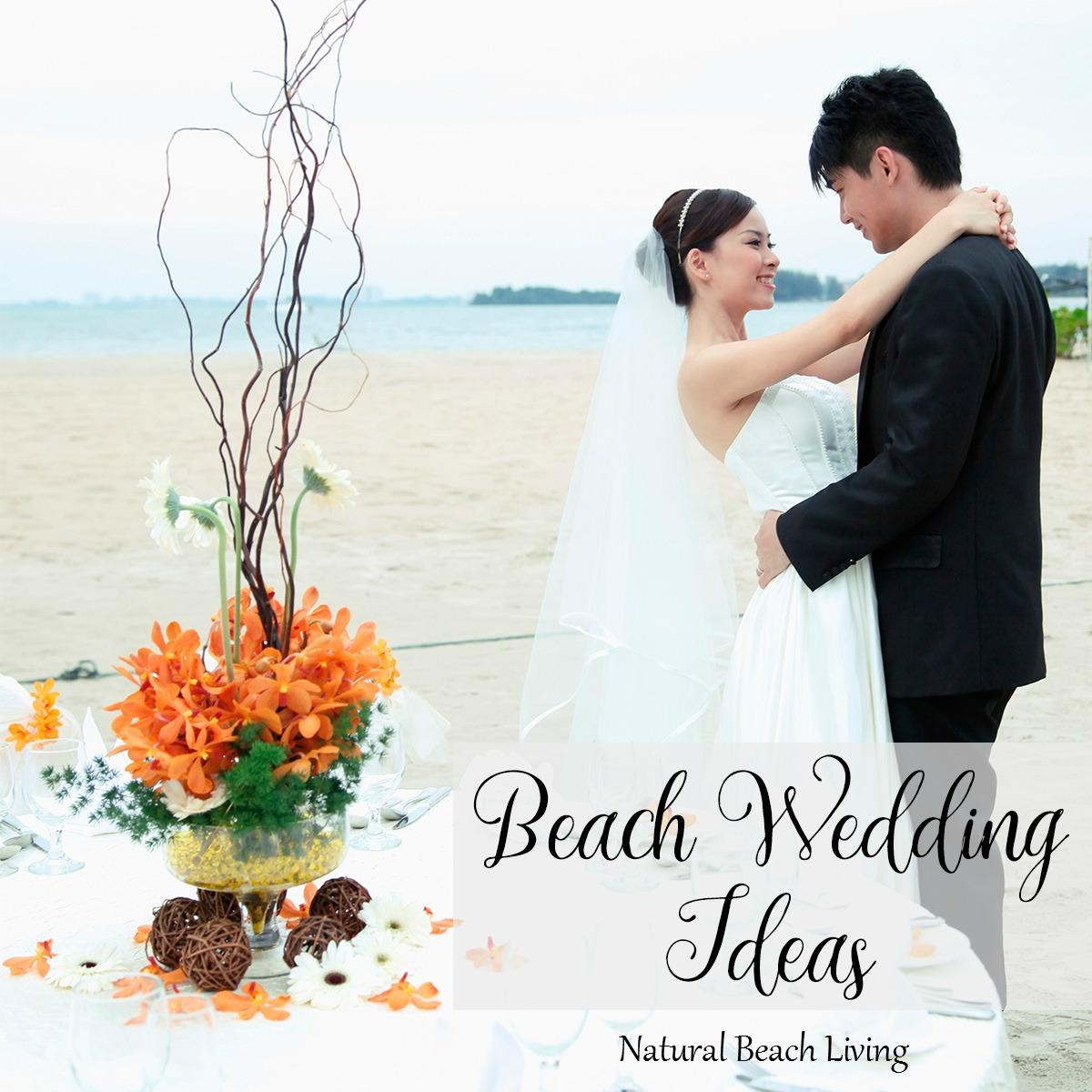 Epic DIY Beach Wedding Ideas - Natural Beach Living