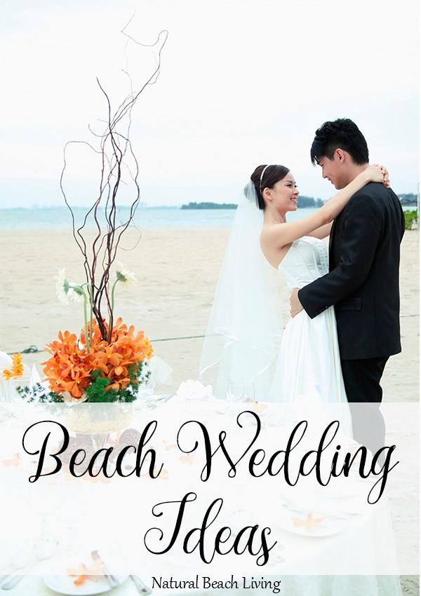Epic DIY Beach Wedding Ideas - Natural Beach Living