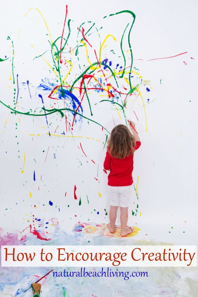 How to Encourage Creativity in Kids, Ideas and ways to help your child explore their imagination, Art, Books, Homeschool Ideas, Open ended play and more.