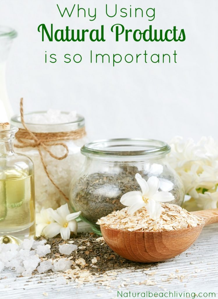 Benefits of using Natural Products, Green Companies, Natural Living, Making healthier choices, Natural Deodorant, Why Using Natural Products Is So Important