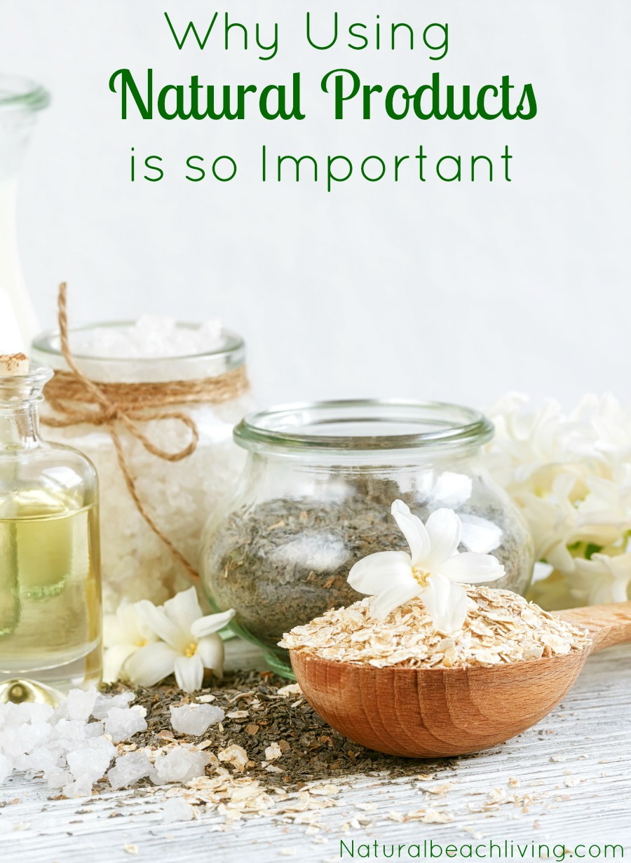Why Using Natural Products Is So Important