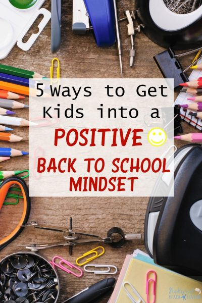 5 Ways to Get Kids into a Positive Back to School Mindset