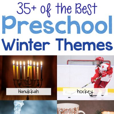 35+ Best Winter Preschool Themes and Lesson Plans