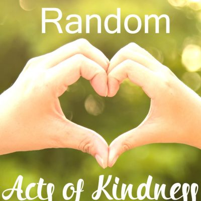 What a Random Act of Kindness Is – Random Acts of Kindness Ideas for Everyone