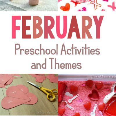30+ February Preschool Activities and Themes for Preschool