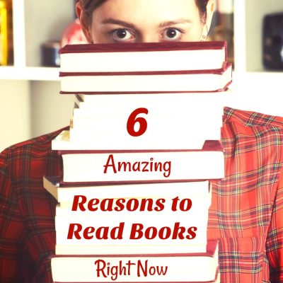 6 Amazing Reasons toRead Books Right Now