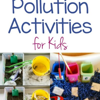 15+ Pollution Activities for Kids – Earth Day Science Activities