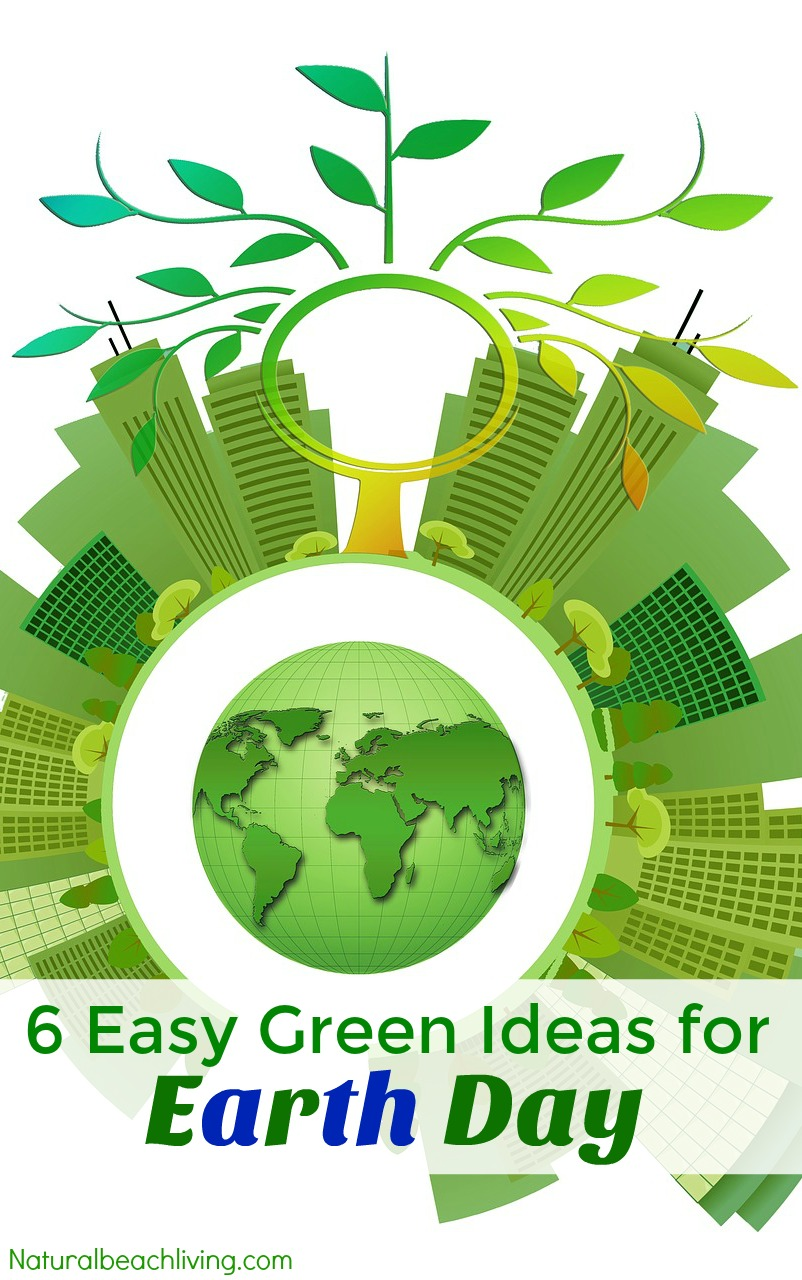 6 easy green ideas for earth day earth day activities for Ideas for sustainable living